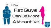 How fat guys can be more attractive THUMB