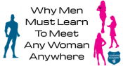 Why men must learn to meet any woman anywhere THUMB