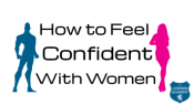 How to Feel Confident With Women